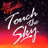 Touch the Sky (Original) – Big Gigantic