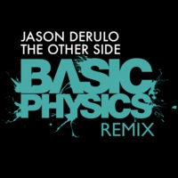 Jason Derulo – The Other Side (Basic Physics Remix)