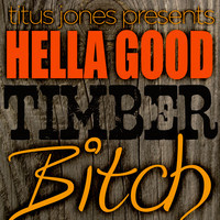Hella Good Timber Bitch (No Doubt, Madonna, Icona Pop, Pitbull and More Mashup) – By Titus Jones