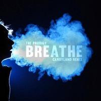 The Prodigy – Breathe (Candyland Remix)