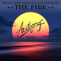 French Horn Rebellion & Savoir Adore – The Fire (Autograf Remix)