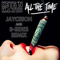 Keys N Krates – All The Time (JayCeeOh & BSides Remix)