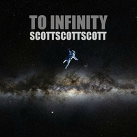 To Infinity (Mashup Album) – By ScottScottScott