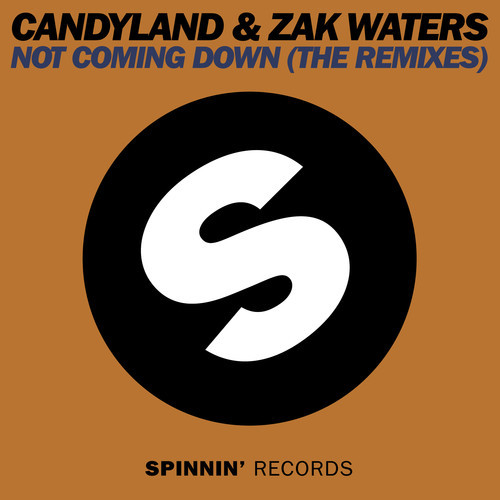 Candyland & Zak Waters – Not Coming Down (Kaj Melsen Remix)