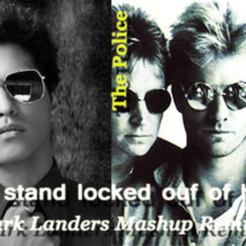 Cant stand locked out of heaven (The Police vs Bruno Mars Mashup) – By Rems