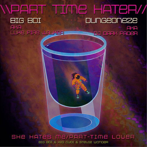 Part Time Hater (Kid Cudi & Stevie Wonder Mashup) – By Big Boi