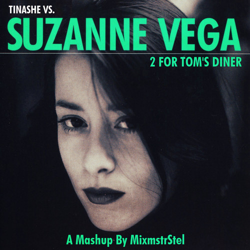 2 For Tom's Diner (Tinashe vs. Suzanne Vega Mashup) – by MixmstrStel