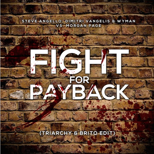 Fight For Payback (Steve Angello, Dimitri Vangelis & Wyman Vs. Morgan Page Edit)