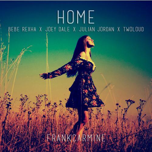 Home (ft. Bebe Rexha, Joey Dale, Julian Jordan, twoloud) – By Frank Carmine