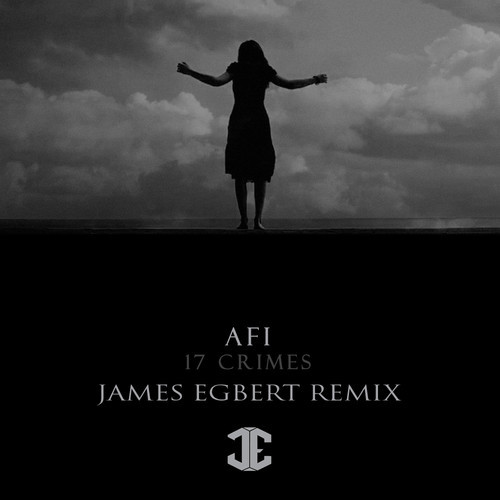 AFI – 17 Crimes (James Egbert Remix)