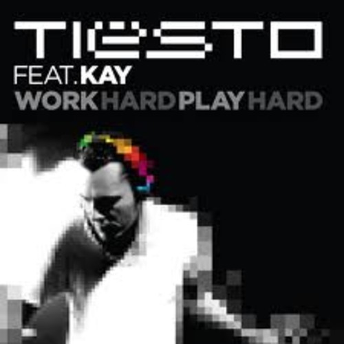 Work Hard, Play Hard, Stay High (Tove Lo Vs Tiesto Feat Kay Discosid Mashup)