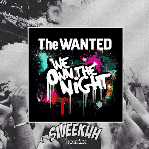 The Wanted – We Own The Night (Sweekuh Remix)