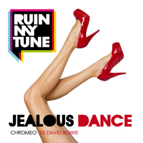 Jealous Dance (Chromeo vs David Bowie MashUp) – By RuinMyTune