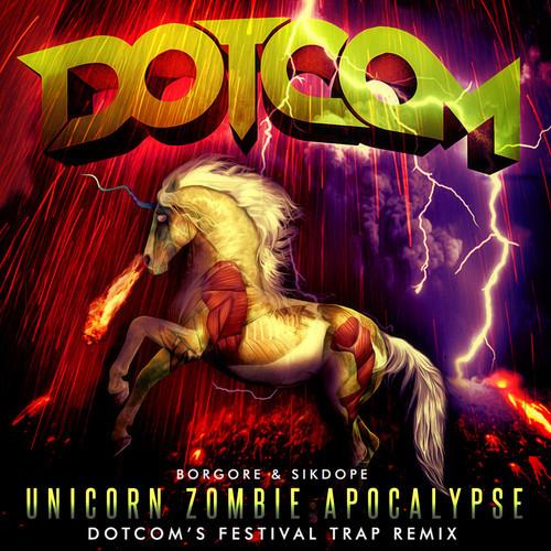 Borgore & Sikdope – Unicorn Zombie Apocalypse (Dotcom's Festival Trap Remix)