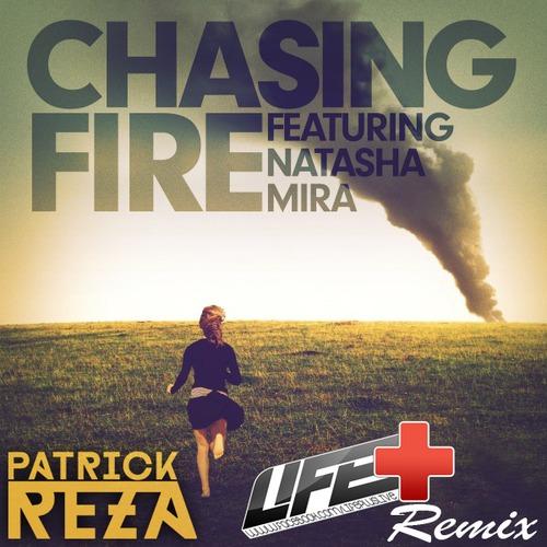 Natasha Mira – Chasing Fire (PatrickReza Remix)