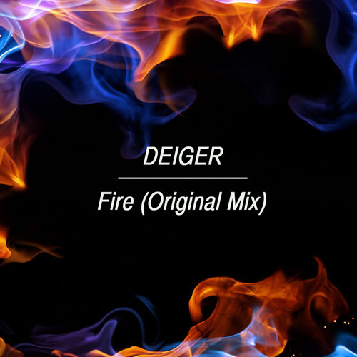 Fire (Original Mix) – By Deiger