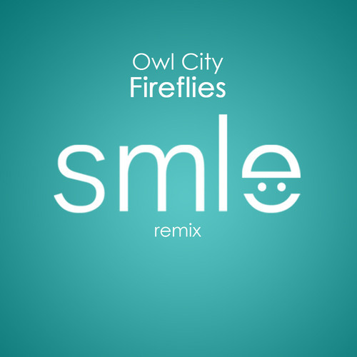 Owl City – Fireflies (SMLE Remix)