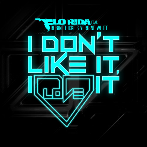 Flo Rida ft. Robin Thicke & Verdine White – I Don't Like, It I Love It (Kasum Remix)
