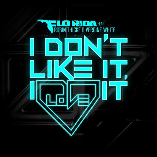 Flo Rida ft. Robin Thicke & Verdine White – I Don't Like, It I Love It (Kasum Remix)