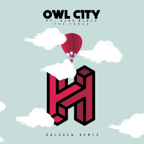 Owl City Feat. Aloe Blacc – The Verge (Halogen Remix)