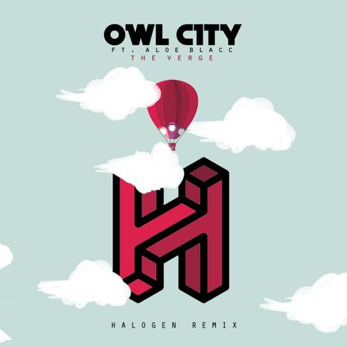 Owl City Feat. Aloe Blacc – The Verge (Halogen Remix)