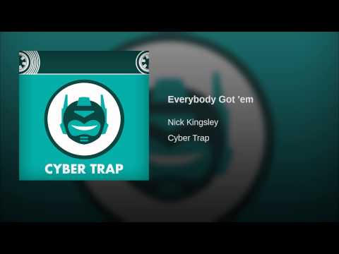 Everybody Got 'em – By Nick Kingsley
