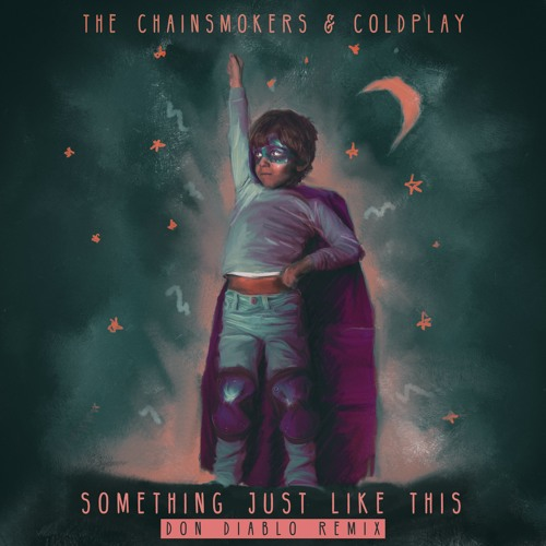 Something Just Like This Remix  ( Chainsmokers & Coldplay ) – By Don Diablo