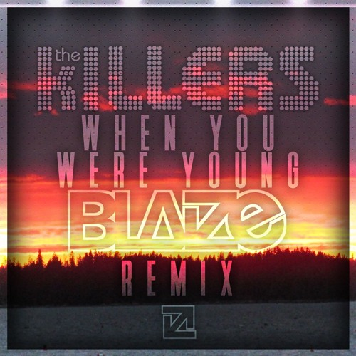 When You Were Young (The Killers Remix) – By Blaize