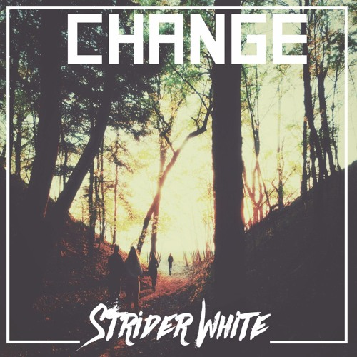 Change ( Original ) – By Strider White