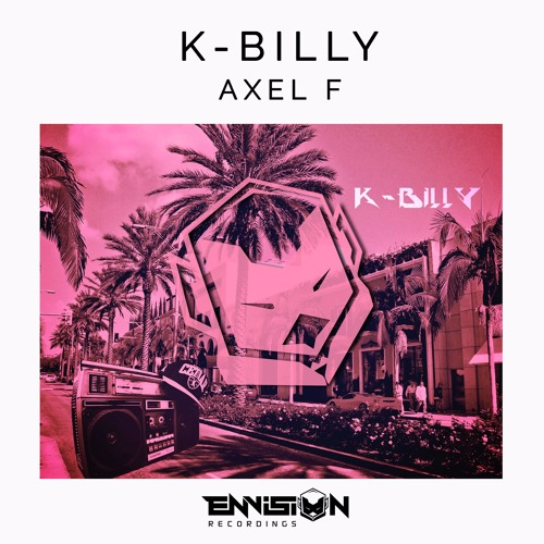 Beverly Hills Cop Theme Song Remix – Harold Faltermeyer ( Axel F ) – By K-Billy