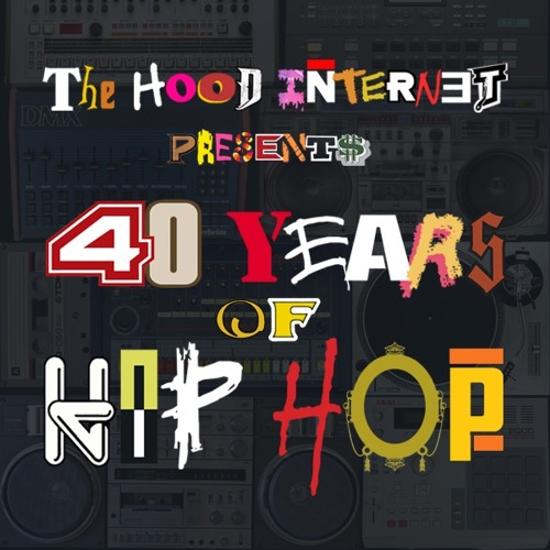 40 Years of Hop Hop ( 150+ Song Mashup ) – By The Hood Internet