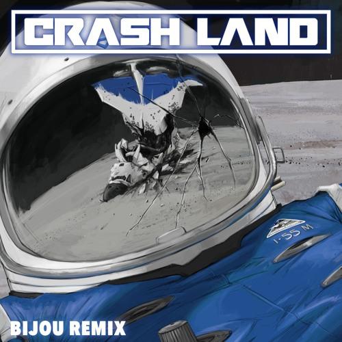 Crashland – Crashland ( Remix ) – By BIJOU