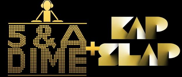 5 & A Dime + Kap Slap – OMG We R The Dirty Bit