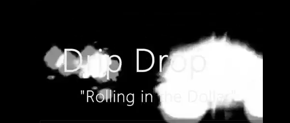Drip Drop mashup – Rolling in the Dollar