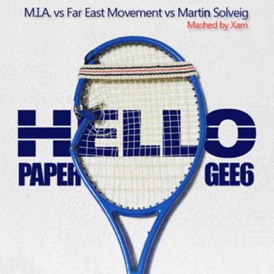 M.I.A. vs F.E.M. vs Martin Solveig – Hello Paper G6 – By Xam