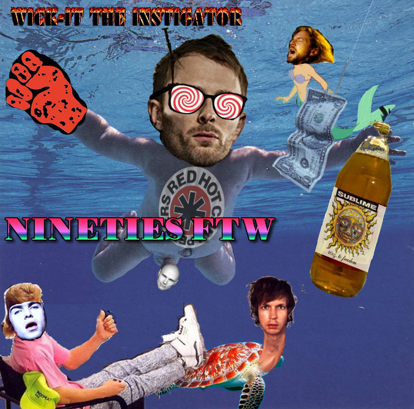 Nineties FTW (Wick-it's 90's Rock Nostalgia Overdose Mashup) – By Wick-it the Instigator
