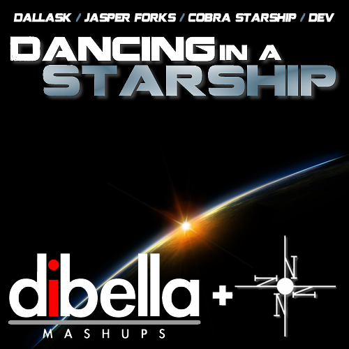 Dancing in a Starship (Dallask/Jasper Forks/Cobra Starship/Dev) – By Dj DiBella & Yoni