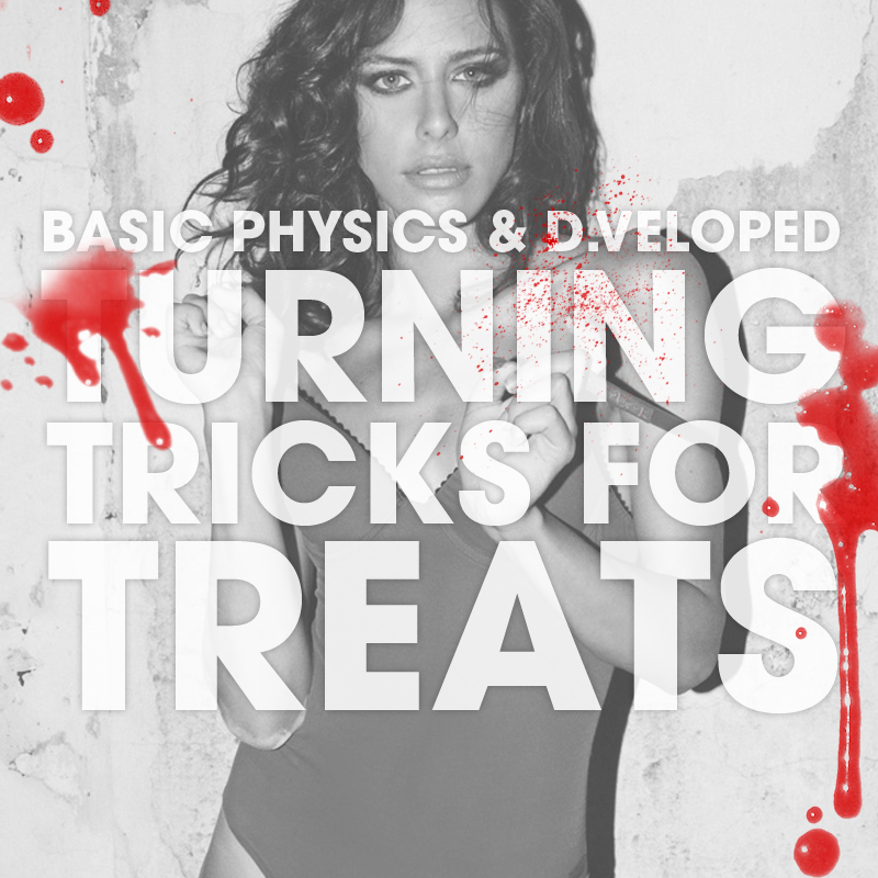 Turnin' Tricks For Treats – By Basic Physics and D.VELOPED