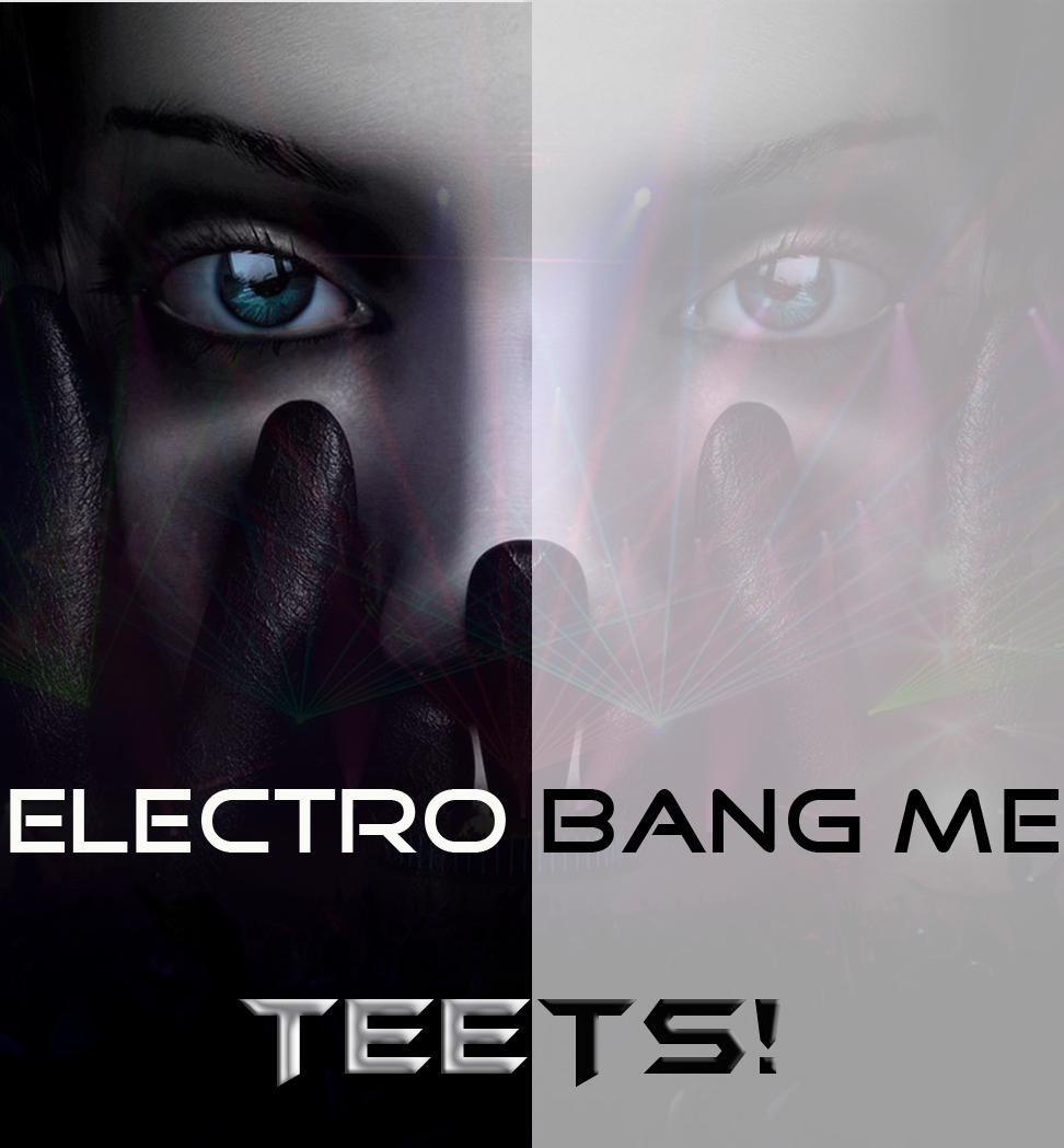 ElectroBang Me ( Deadmau5 // Kaskade // Katy Perry // Ellie Goulding // Hirshee // Kid Cudi // ) – By TeeTs