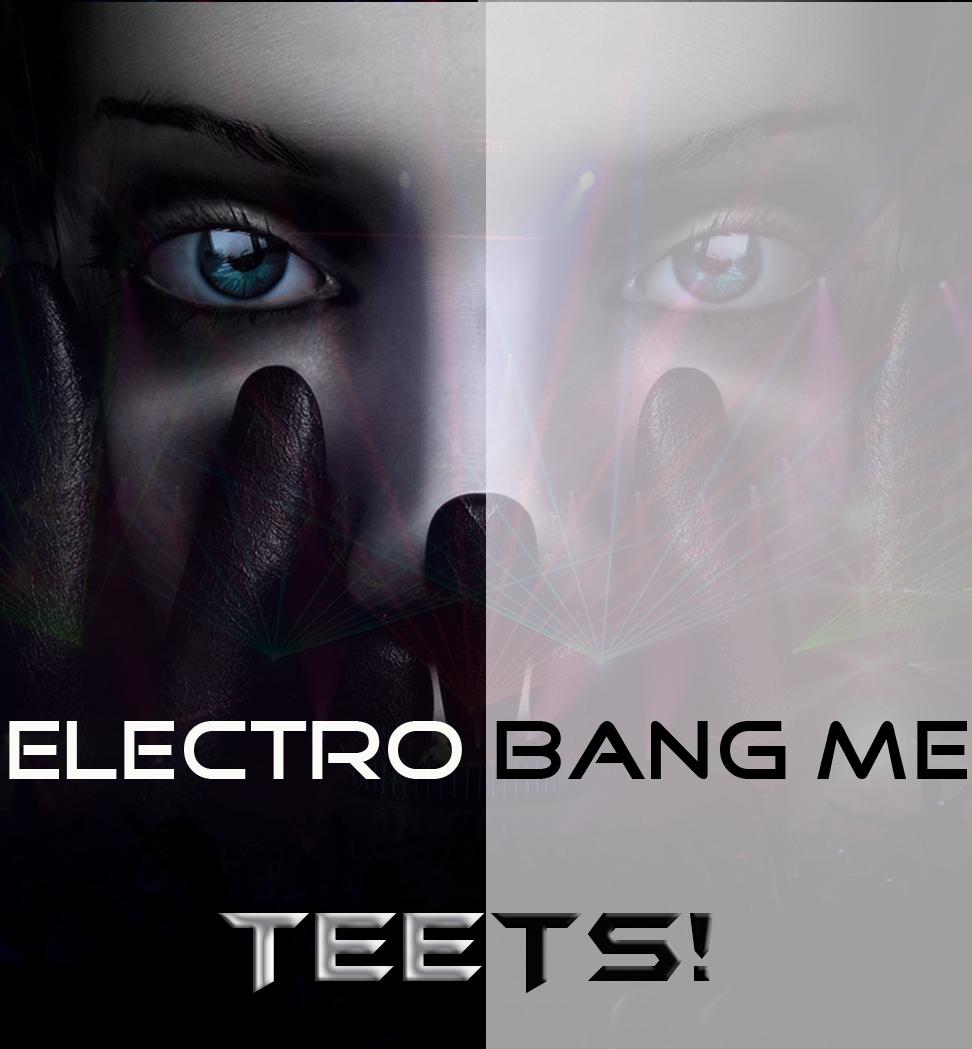 ElectroBang Me ( Deadmau5 // Kaskade // Katy Perry // Ellie Goulding // Hirshee // Kid Cudi // ) – By TeeTs