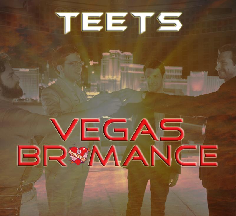 Vegas Bromance – By TeeTs