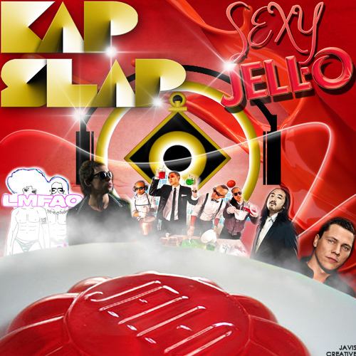 Sexy Jello (LMFAO x Tiesto x Hardwell) – By Kap Slap