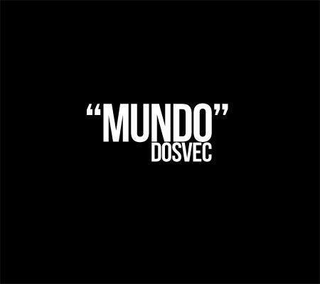 """Mundo"" Mashup – DOSVEC"