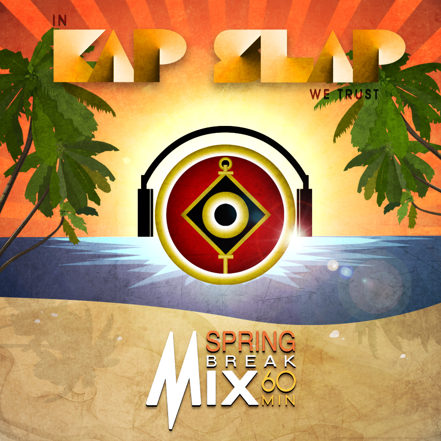 Spring Break Mix – By Kap Slap