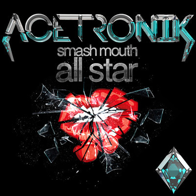 Smash Mouth – All Star (Acetronik Remix)