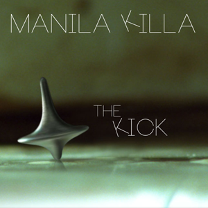 The Kick (Manila Killa Bootleg)