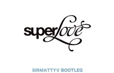Saving Superlove- SirMattyV Bootleg (Avicii//Flo Rida\\Calvin Harris//John Martin)