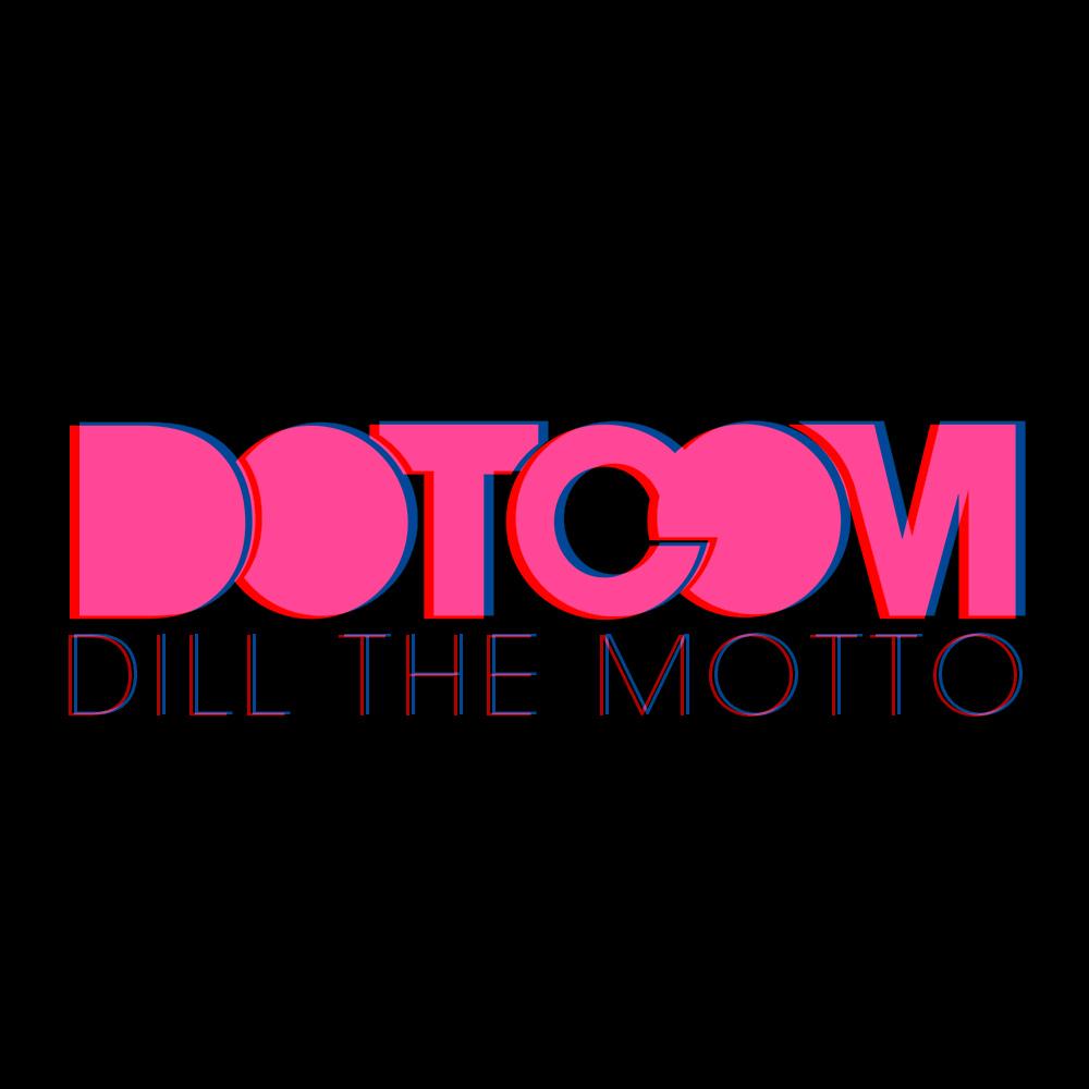 Dill the Motto (Notorious B.I.G. x Dillon Francis x Tyga x Drake x Dev x Lil' Mama) – By Dotcom