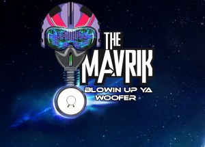 Blowing Up Ya Woofer (Original Mix) The Mavrik
