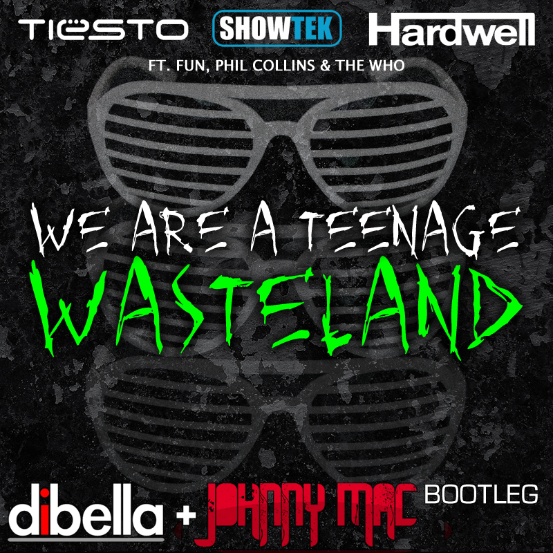 DiBella & Johnny Mac – We Are A Teenage Wasteland – By DiBella
